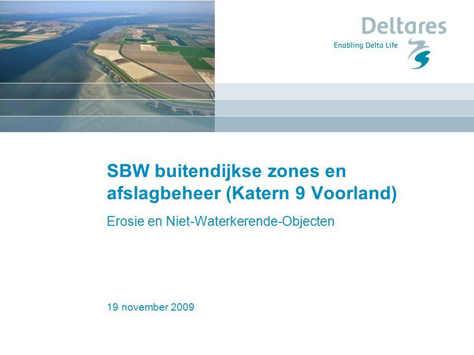 19 november 2009 Erosie Voorland: NWO's NWO's kunnen als gevolg van de bijbehorende verstoringszone een nadelige invloed uitoefenen NWO's eigenlijk katern 10, maar de interactie met erosie op het voorland is zo evident, dat de erosie regels gekoppeld moeten worden aan NWO's op het voorland