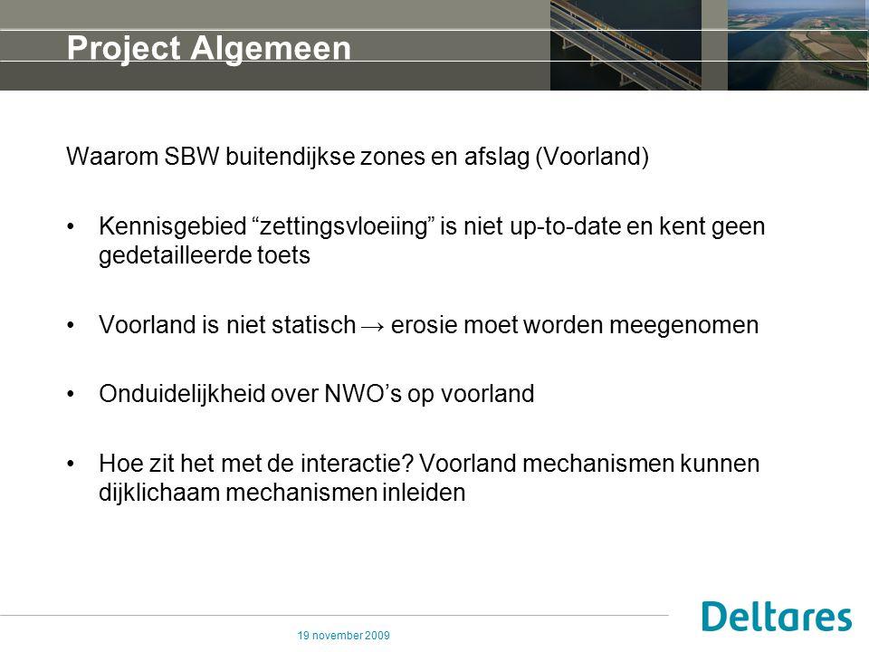 """19 november 2009 Project Algemeen Waarom SBW buitendijkse zones en afslag (Voorland) Kennisgebied """"zettingsvloeiing"""" is niet up-to-date en kent geen g"""