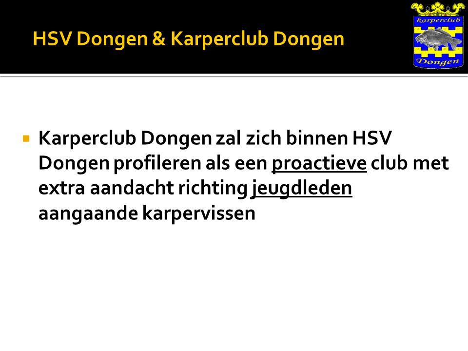 HSV Dongen & Karperclub Dongen  Karperclub Dongen zal zich binnen HSV Dongen profileren als een proactieve club met extra aandacht richting jeugdleden aangaande karpervissen