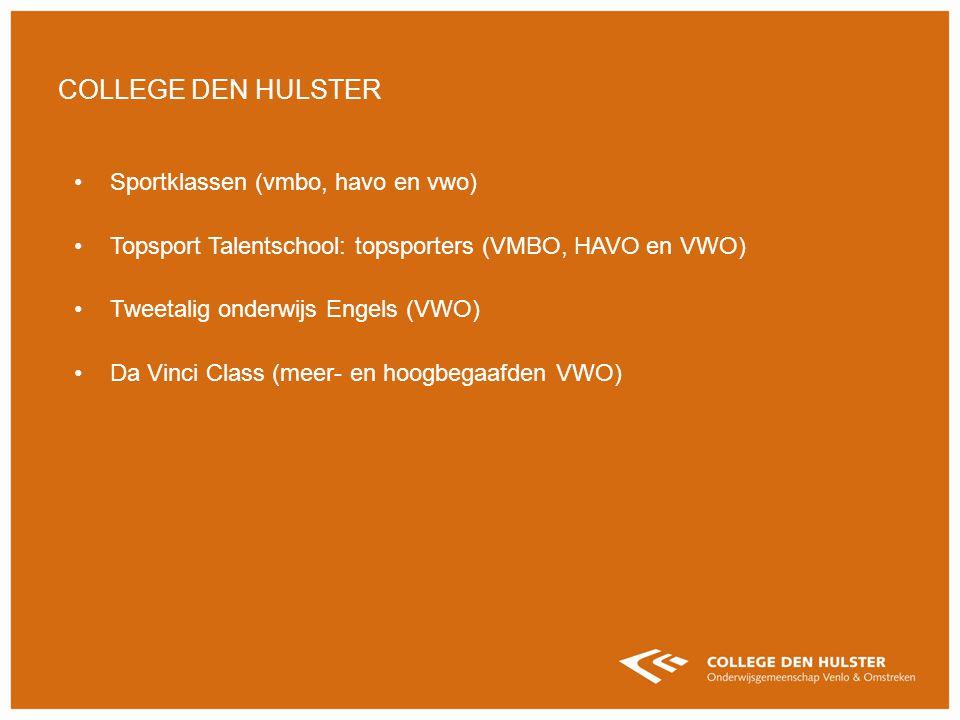 Sportklassen (vmbo, havo en vwo) Topsport Talentschool: topsporters (VMBO, HAVO en VWO) Tweetalig onderwijs Engels (VWO) Da Vinci Class (meer- en hoog