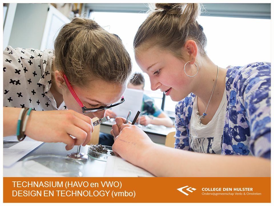 TECHNASIUM (HAVO en VWO) DESIGN EN TECHNOLOGY (vmbo)