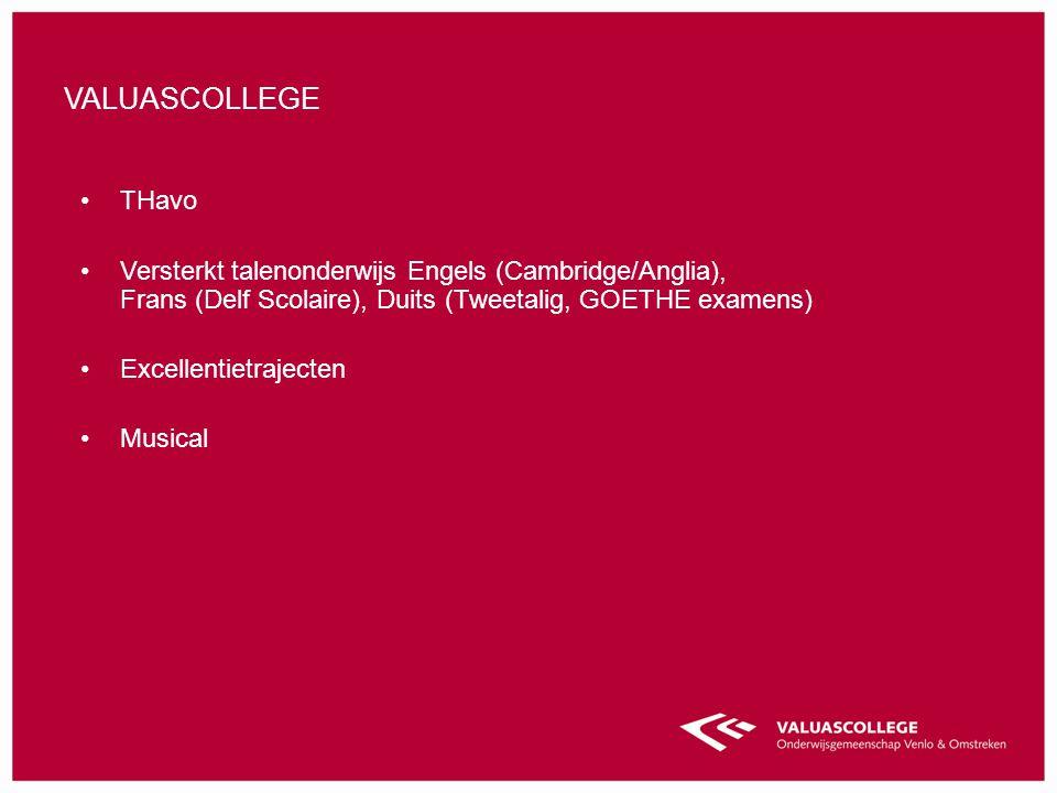THavo Versterkt talenonderwijs Engels (Cambridge/Anglia), Frans (Delf Scolaire), Duits (Tweetalig, GOETHE examens) Excellentietrajecten Musical VALUAS