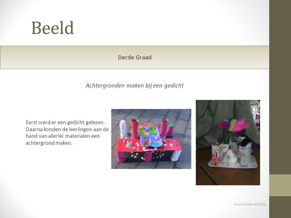 Beeld www.interest.be Derde Graad Achtergronden maken bij een gedicht Eerst werd er een gedicht gelezen. Daarna konden de leerlingen aan de hand van a
