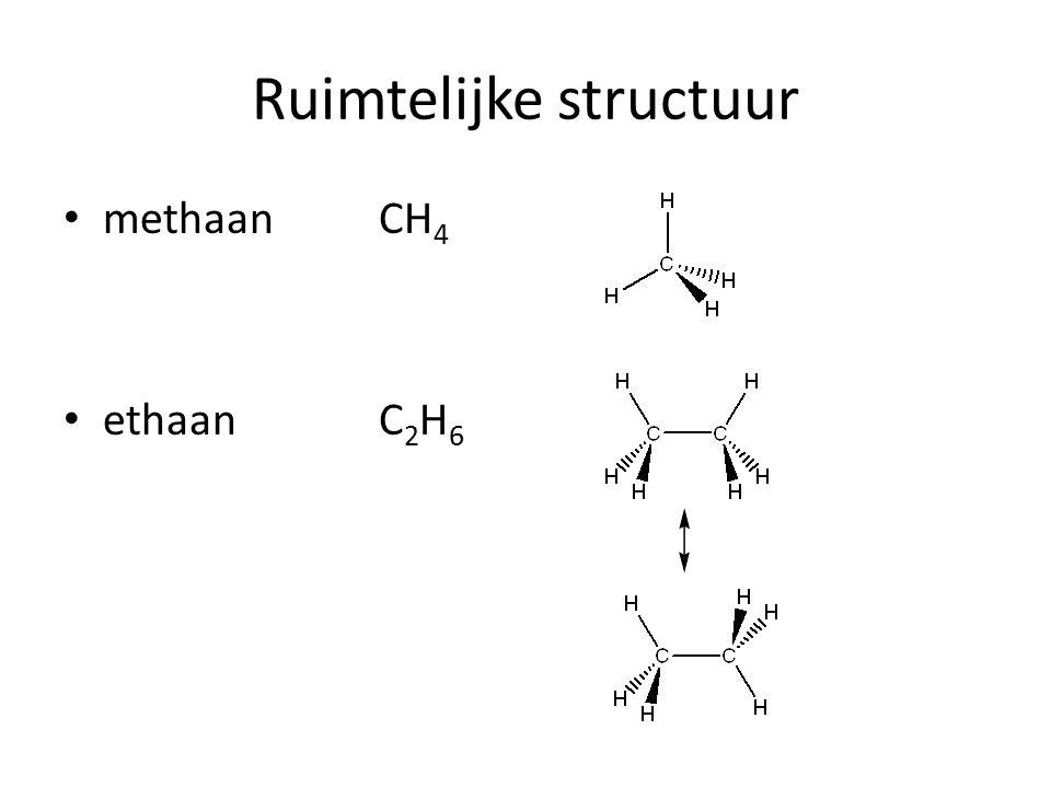 Ruimtelijke structuur MethaanCH 4 ethaanC 2 H 6 Enkele binding vrij draaibaar