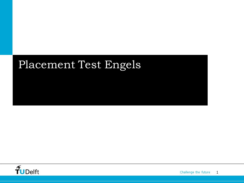 1 Challenge the future Placement Test Engels