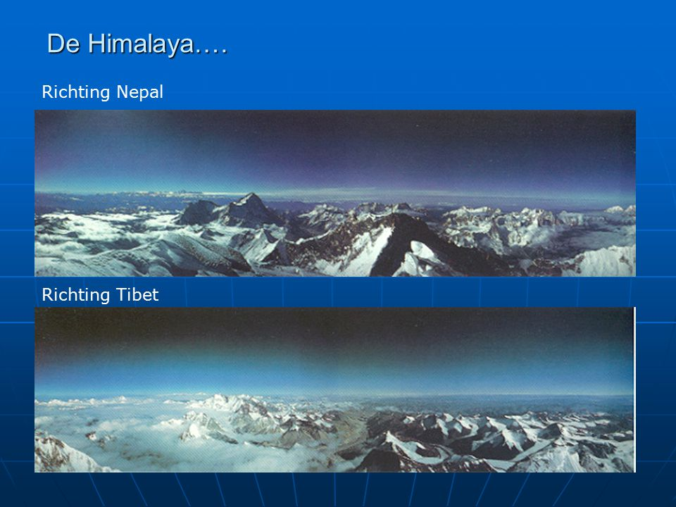 De Himalaya…. Richting Nepal Richting Tibet