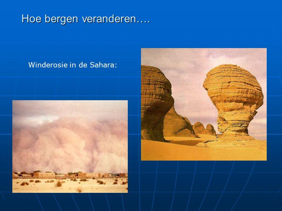 Hoe bergen veranderen…. Winderosie in de Sahara:
