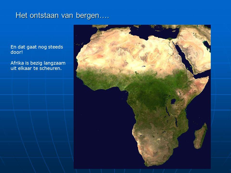 En dat gaat nog steeds door! Afrika is bezig langzaam uit elkaar te scheuren.