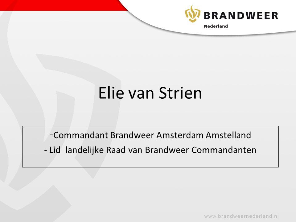 Elie van Strien - Commandant Brandweer Amsterdam Amstelland - Lid landelijke Raad van Brandweer Commandanten