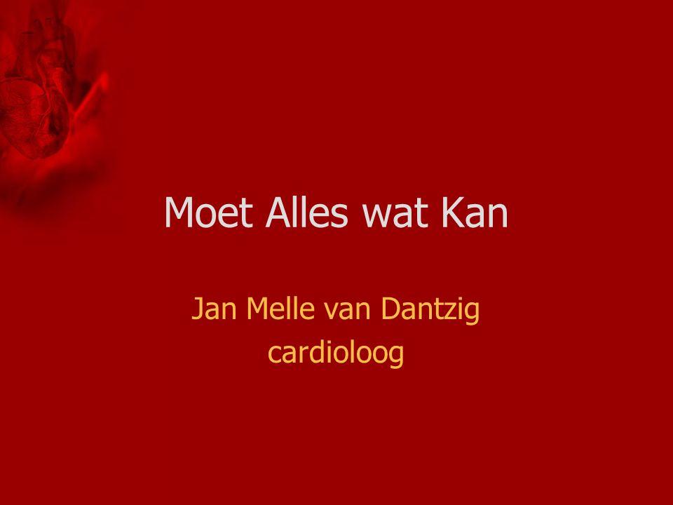 Moet Alles wat Kan Jan Melle van Dantzig cardioloog