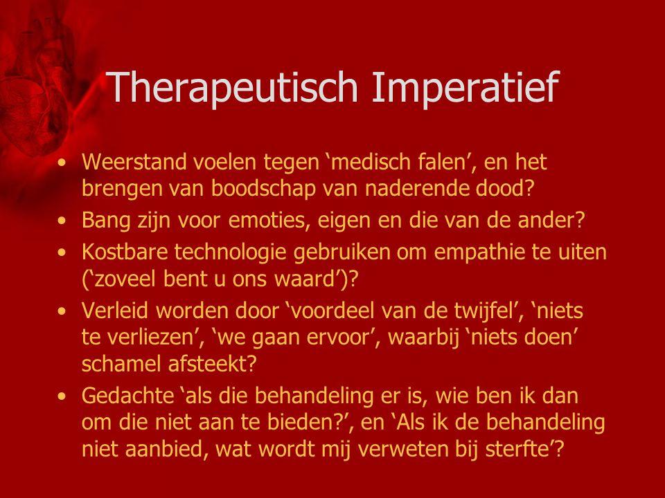 Therapeutisch Imperatief Weerstand voelen tegen 'medisch falen', en het brengen van boodschap van naderende dood? Bang zijn voor emoties, eigen en die
