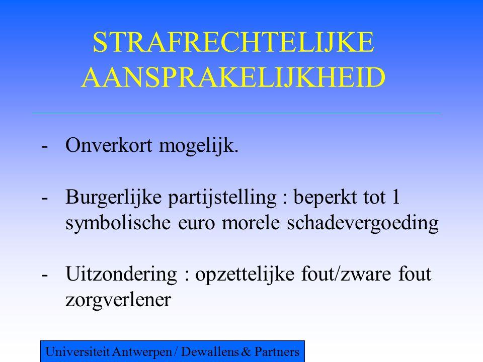 STRAFRECHTELIJKE AANSPRAKELIJKHEID -Onverkort mogelijk. -Burgerlijke partijstelling : beperkt tot 1 symbolische euro morele schadevergoeding -Uitzonde