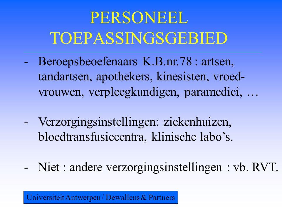 PERSONEEL TOEPASSINGSGEBIED -Beroepsbeoefenaars K.B.nr.78 : artsen, tandartsen, apothekers, kinesisten, vroed- vrouwen, verpleegkundigen, paramedici,