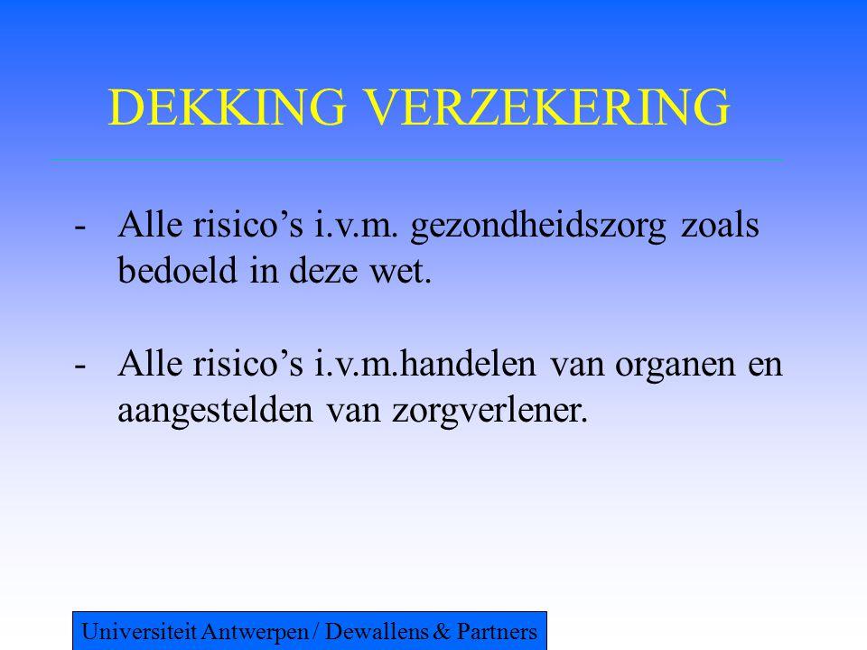 DEKKING VERZEKERING -Alle risico's i.v.m. gezondheidszorg zoals bedoeld in deze wet. -Alle risico's i.v.m.handelen van organen en aangestelden van zor