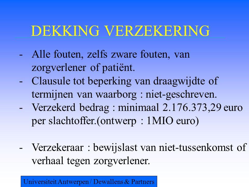 DEKKING VERZEKERING -Alle fouten, zelfs zware fouten, van zorgverlener of patiënt. -Clausule tot beperking van draagwijdte of termijnen van waarborg :