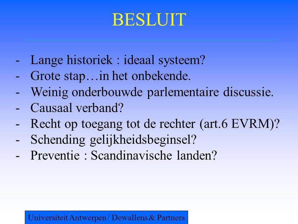 BESLUIT -Lange historiek : ideaal systeem. -Grote stap…in het onbekende.