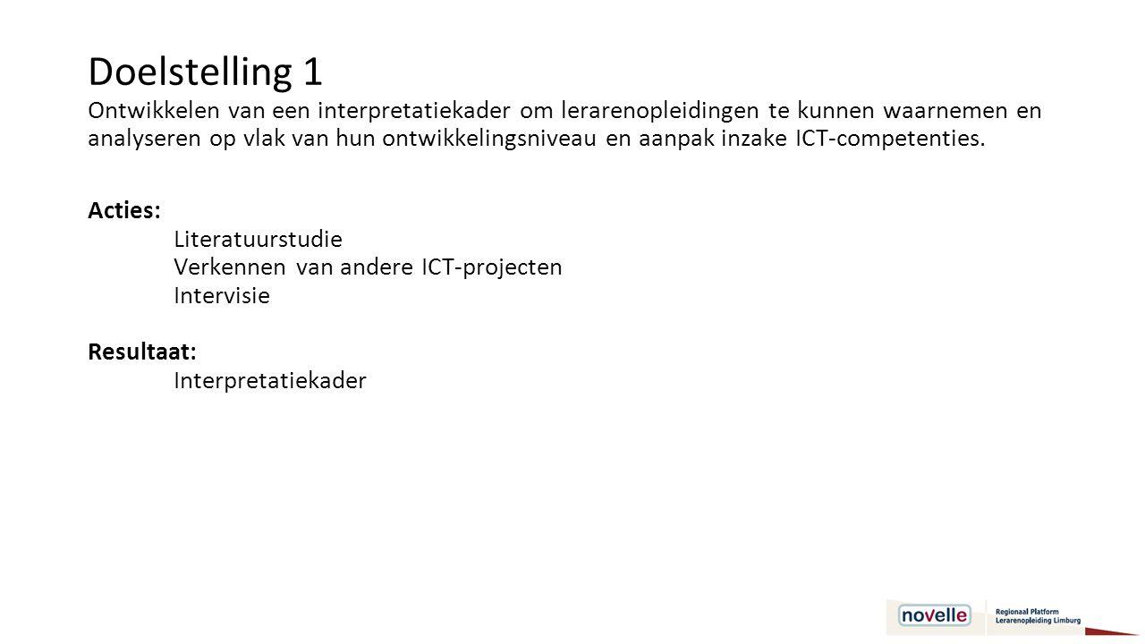 Doelstelling 2 Het waarnemen en interpreteren van ontwikkelingsniveau en aanpak inzake ICT-competenties in de lerarenopleidingen van Novelle, op basis van het interpretatiekader (ds1).
