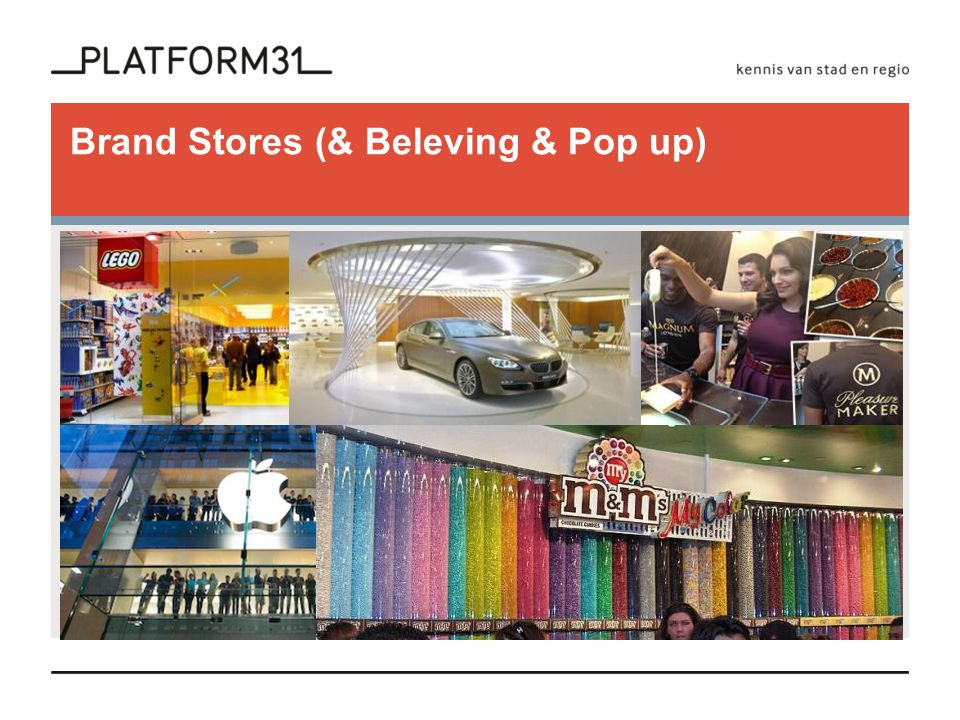 Brand Stores (& Beleving & Pop up)