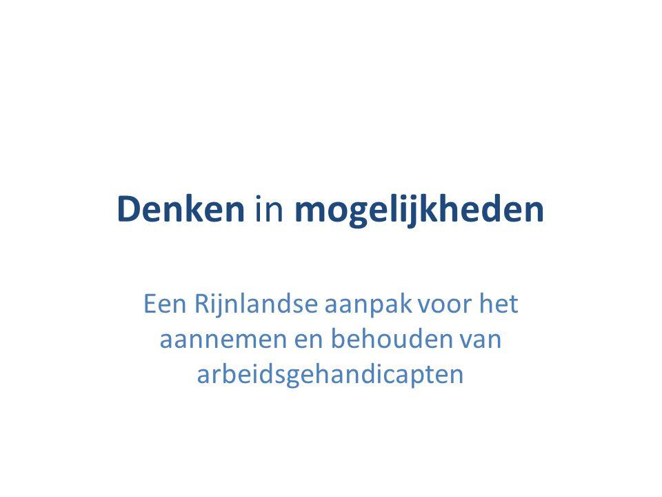 Denken in mogelijkheden Een Rijnlandse aanpak voor het aannemen en behouden van arbeidsgehandicapten