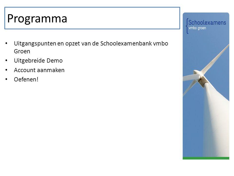 Programma Uitgangspunten en opzet van de Schoolexamenbank vmbo Groen Uitgebreide Demo Account aanmaken Oefenen!
