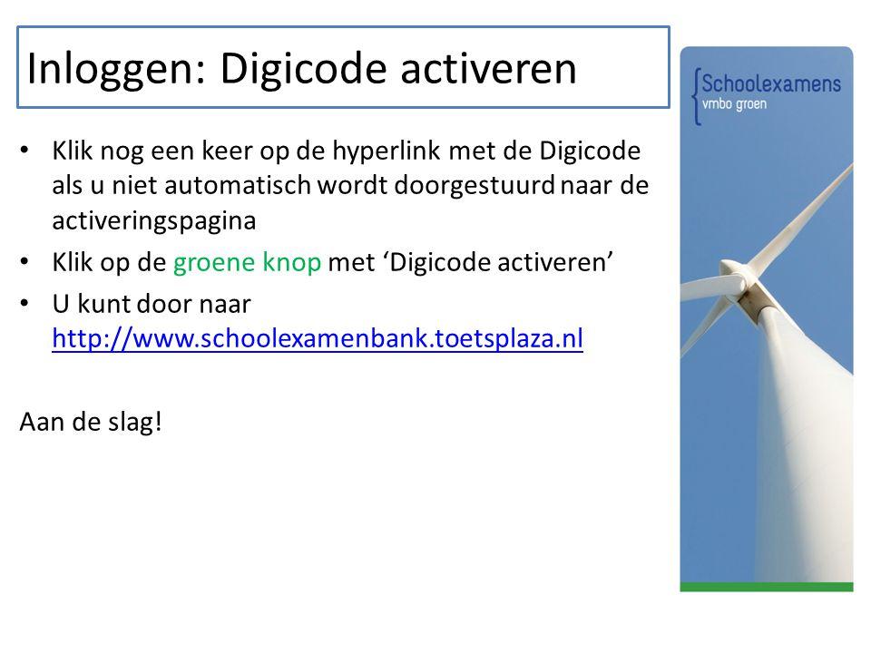 Inloggen: Digicode activeren Klik nog een keer op de hyperlink met de Digicode als u niet automatisch wordt doorgestuurd naar de activeringspagina Klik op de groene knop met 'Digicode activeren' U kunt door naar http://www.schoolexamenbank.toetsplaza.nl http://www.schoolexamenbank.toetsplaza.nl Aan de slag!