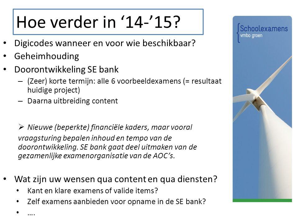 Hoe verder in '14-'15? Digicodes wanneer en voor wie beschikbaar? Geheimhouding Doorontwikkeling SE bank – (Zeer) korte termijn: alle 6 voorbeeldexame