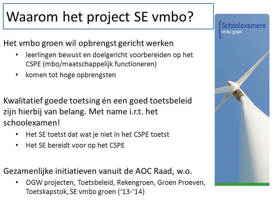 Waarom het project SE vmbo? Het vmbo groen wil opbrengst gericht werken leerlingen bewust en doelgericht voorbereiden op het CSPE (mbo/maatschappelijk