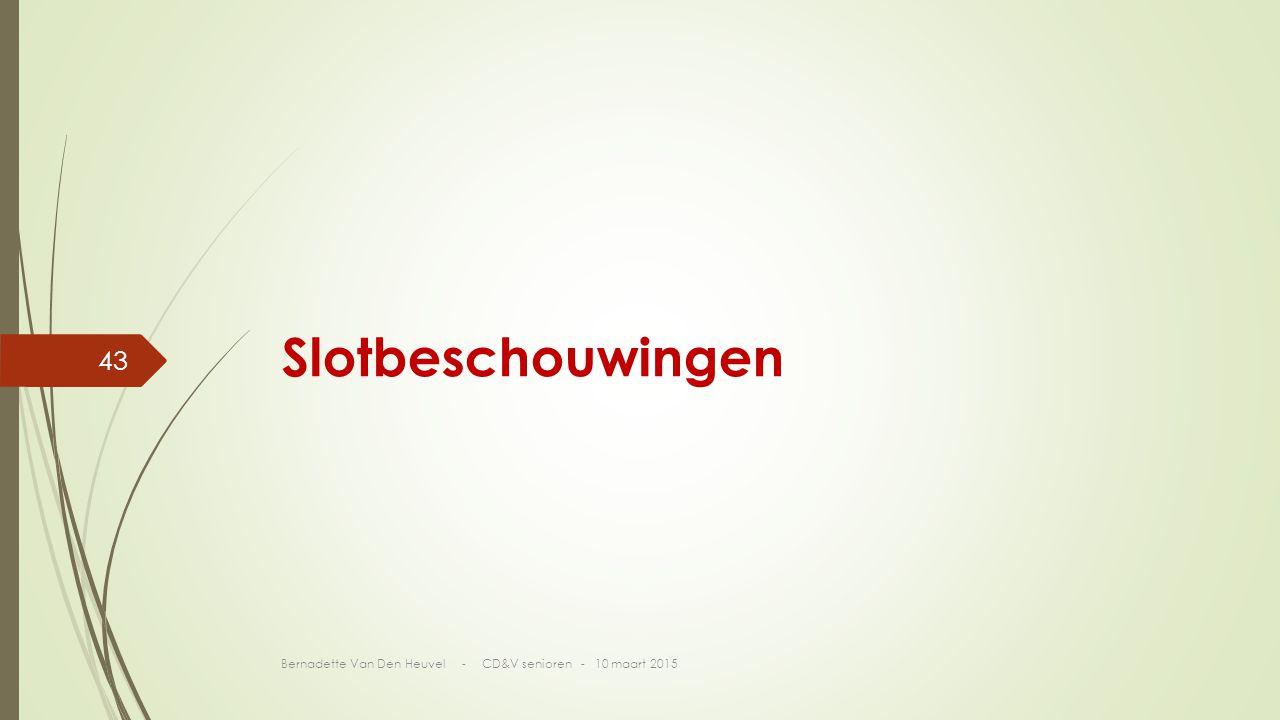 Slotbeschouwingen Bernadette Van Den Heuvel - CD&V senioren - 10 maart 2015 43
