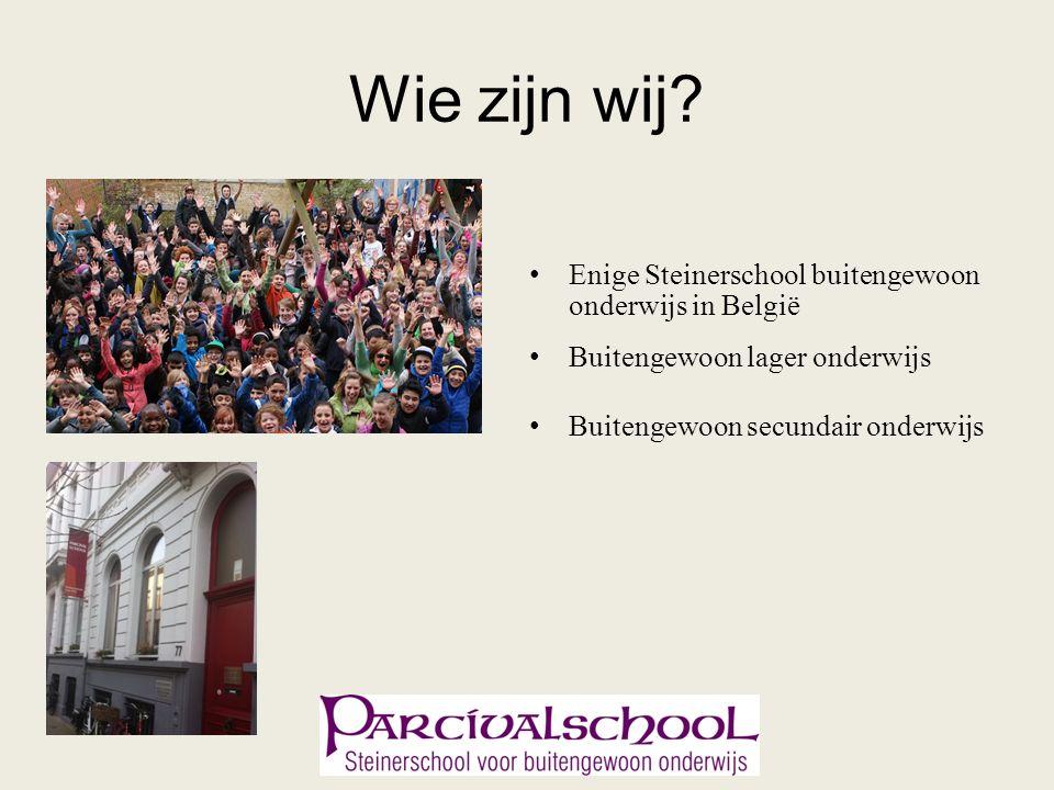 Wie zijn wij? Enige Steinerschool buitengewoon onderwijs in België Buitengewoon lager onderwijs Buitengewoon secundair onderwijs