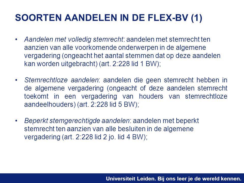 Universiteit Leiden. Bij ons leer je de wereld kennen. SOORTEN AANDELEN IN DE FLEX-BV (1) Aandelen met volledig stemrecht: aandelen met stemrecht ten