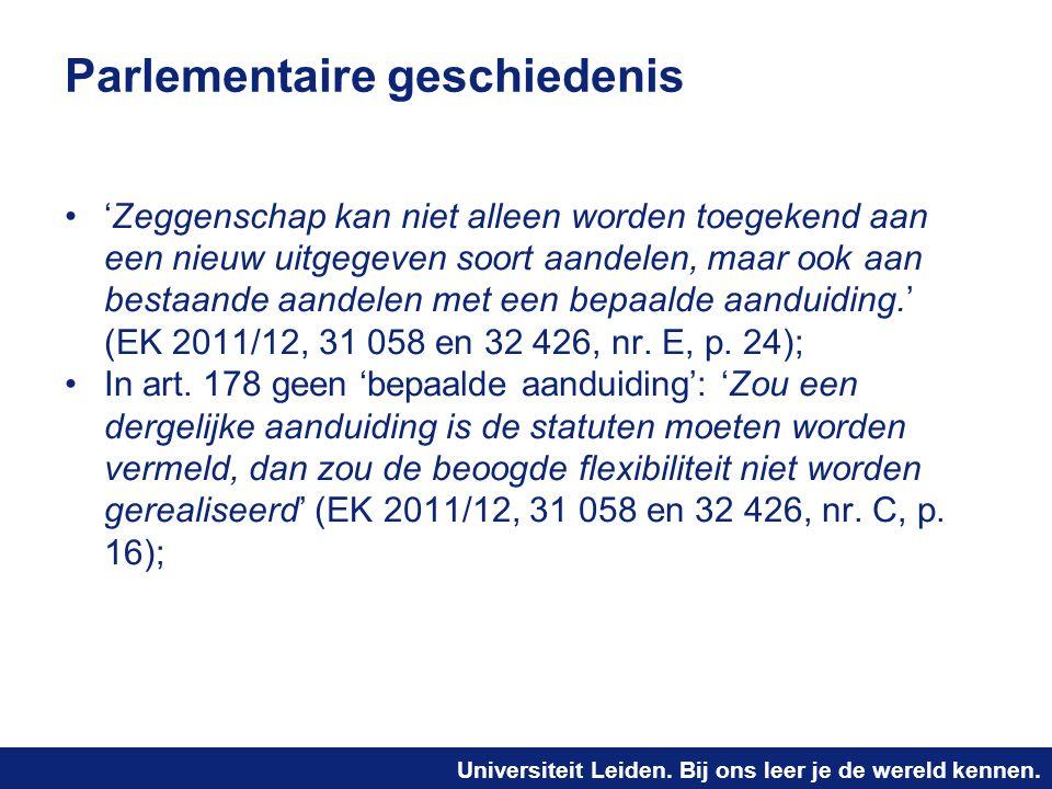 Universiteit Leiden. Bij ons leer je de wereld kennen. Parlementaire geschiedenis 'Zeggenschap kan niet alleen worden toegekend aan een nieuw uitgegev