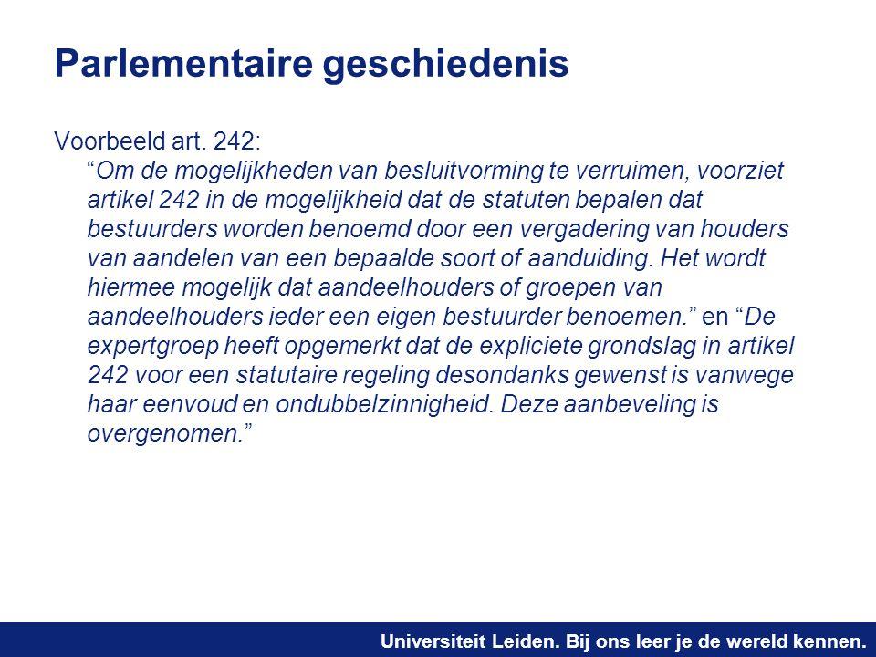 """Universiteit Leiden. Bij ons leer je de wereld kennen. Parlementaire geschiedenis Voorbeeld art. 242: """"Om de mogelijkheden van besluitvorming te verru"""