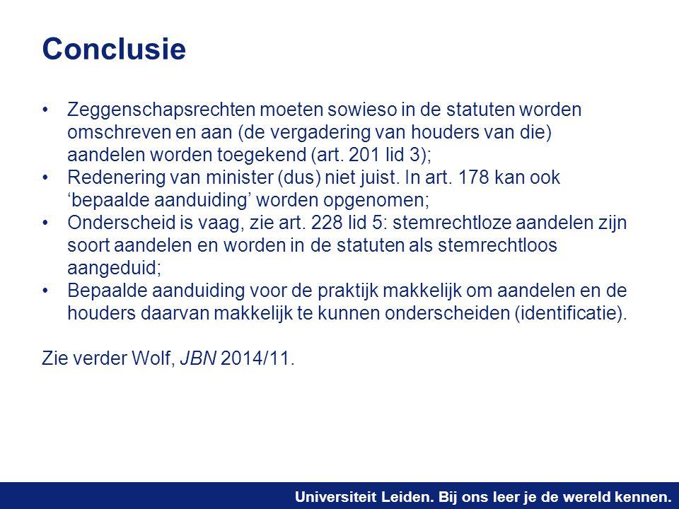 Universiteit Leiden. Bij ons leer je de wereld kennen. Conclusie Zeggenschapsrechten moeten sowieso in de statuten worden omschreven en aan (de vergad