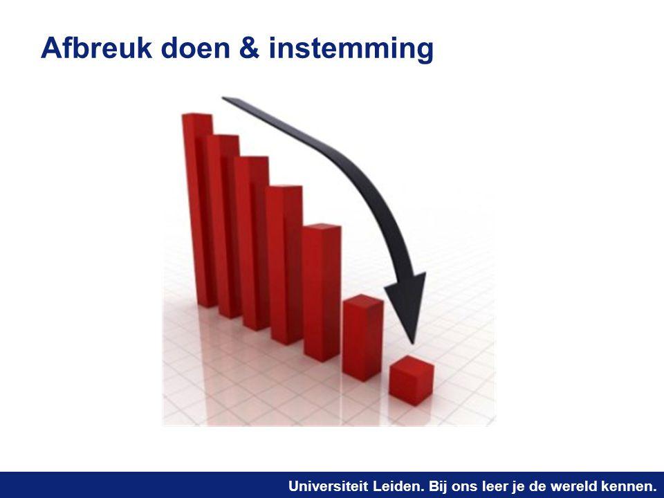 Universiteit Leiden. Bij ons leer je de wereld kennen. Afbreuk doen & instemming