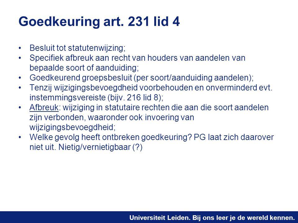 Universiteit Leiden. Bij ons leer je de wereld kennen. Goedkeuring art. 231 lid 4 Besluit tot statutenwijzing; Specifiek afbreuk aan recht van houders