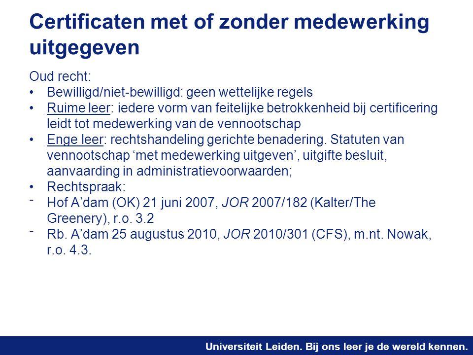 Universiteit Leiden. Bij ons leer je de wereld kennen. Certificaten met of zonder medewerking uitgegeven Oud recht: Bewilligd/niet-bewilligd: geen wet