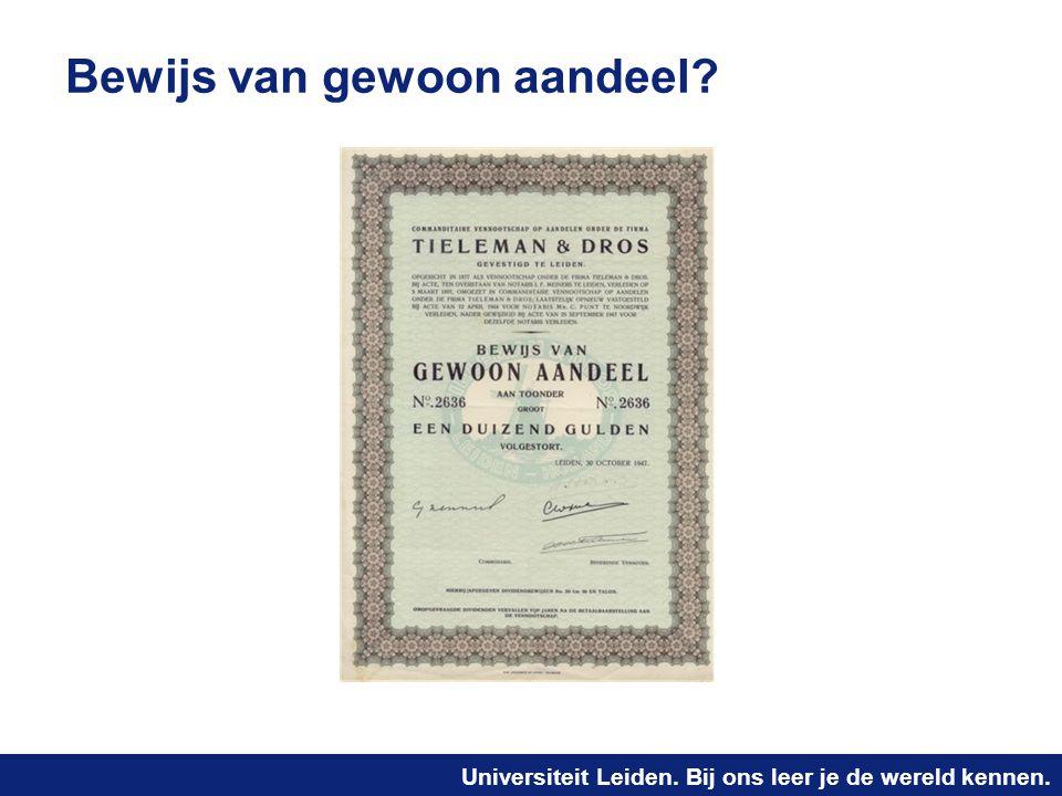 Universiteit Leiden. Bij ons leer je de wereld kennen. Bewijs van gewoon aandeel?