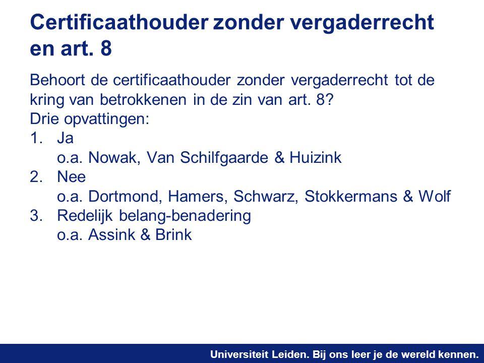 Universiteit Leiden. Bij ons leer je de wereld kennen. Certificaathouder zonder vergaderrecht en art. 8 Behoort de certificaathouder zonder vergaderre