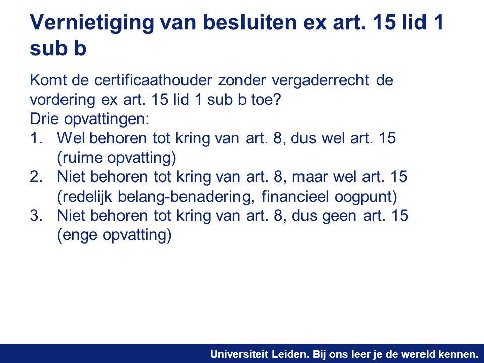 Universiteit Leiden. Bij ons leer je de wereld kennen. Vernietiging van besluiten ex art. 15 lid 1 sub b Komt de certificaathouder zonder vergaderrech