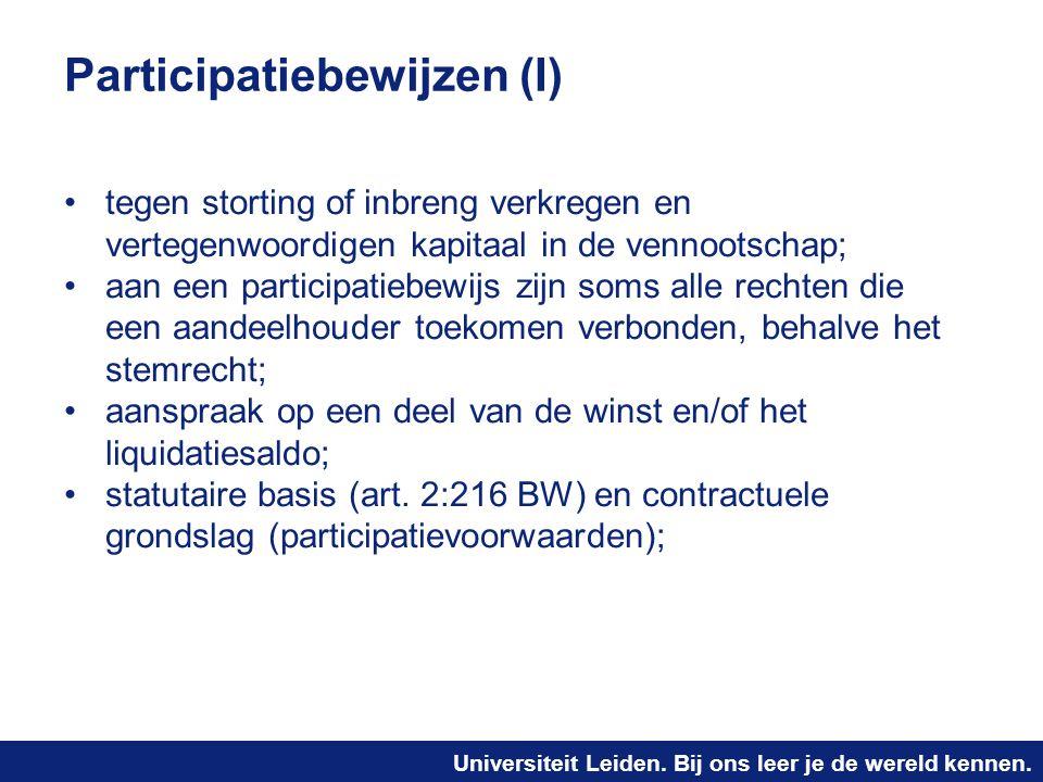 Universiteit Leiden. Bij ons leer je de wereld kennen. Participatiebewijzen (I) tegen storting of inbreng verkregen en vertegenwoordigen kapitaal in d