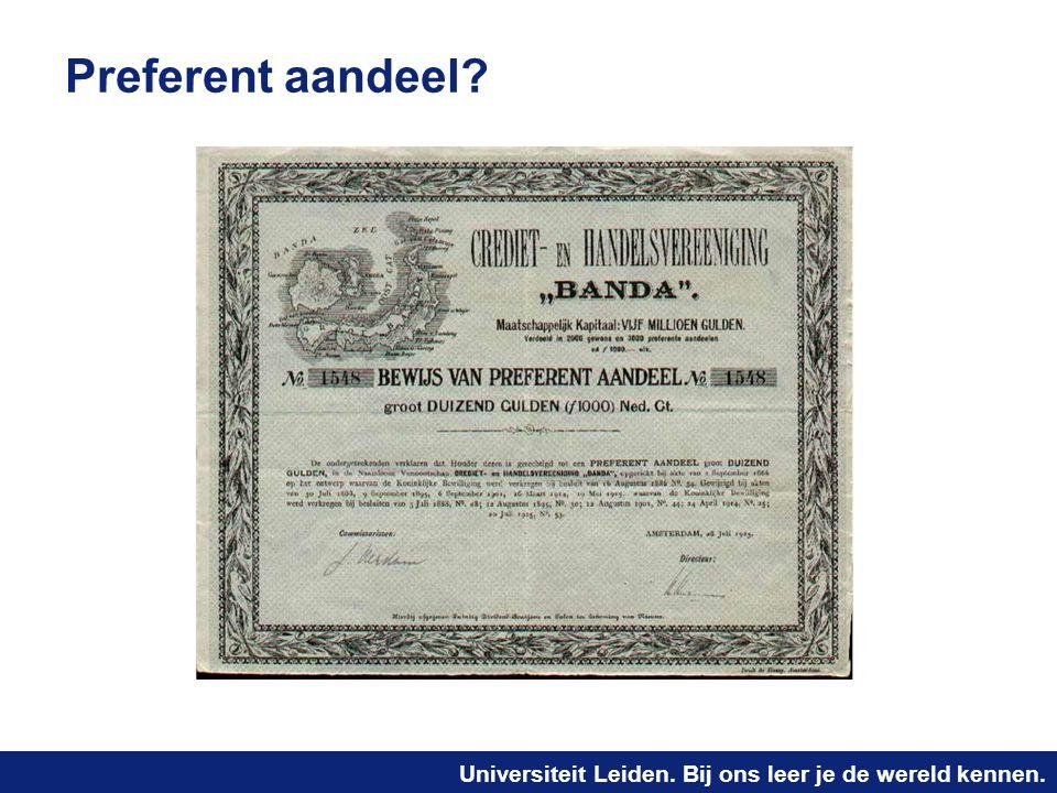 Universiteit Leiden. Bij ons leer je de wereld kennen. Preferent aandeel?