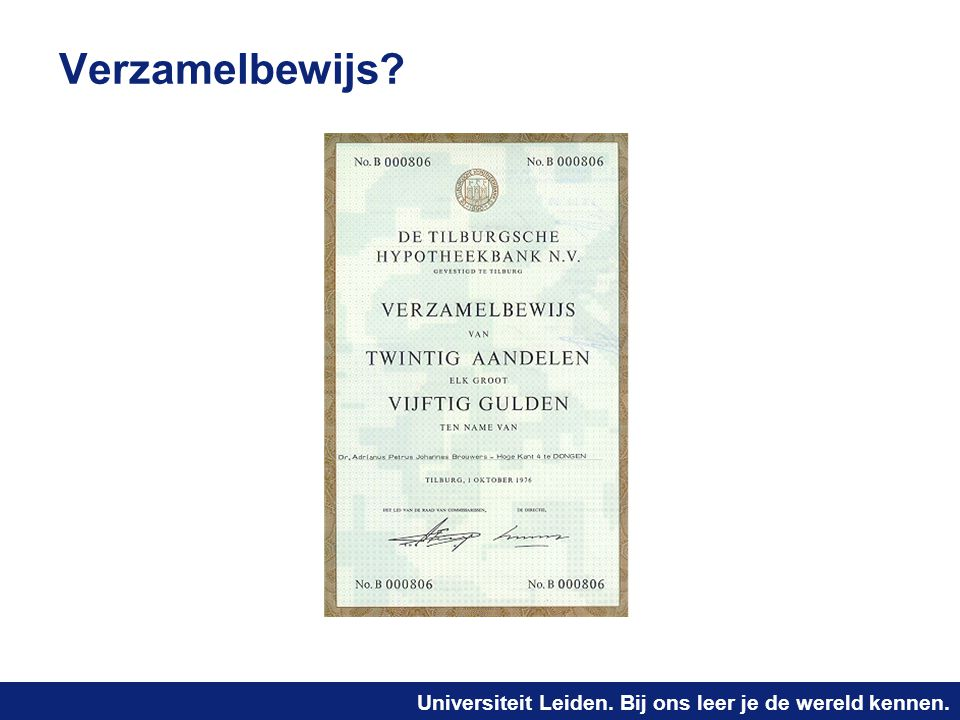 Universiteit Leiden. Bij ons leer je de wereld kennen. Verzamelbewijs?