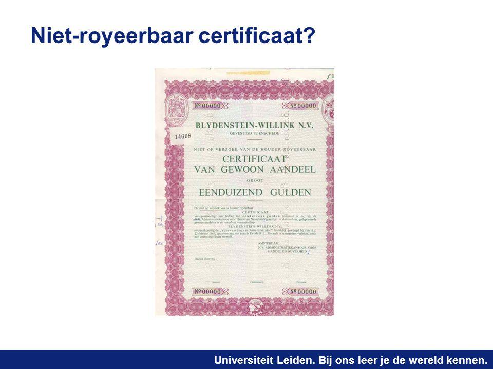 Universiteit Leiden. Bij ons leer je de wereld kennen. Niet-royeerbaar certificaat?