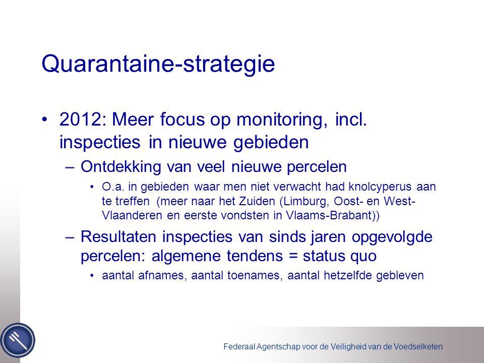 Federaal Agentschap voor de Veiligheid van de Voedselketen Quarantaine-strategie 2012: Meer focus op monitoring, incl. inspecties in nieuwe gebieden –