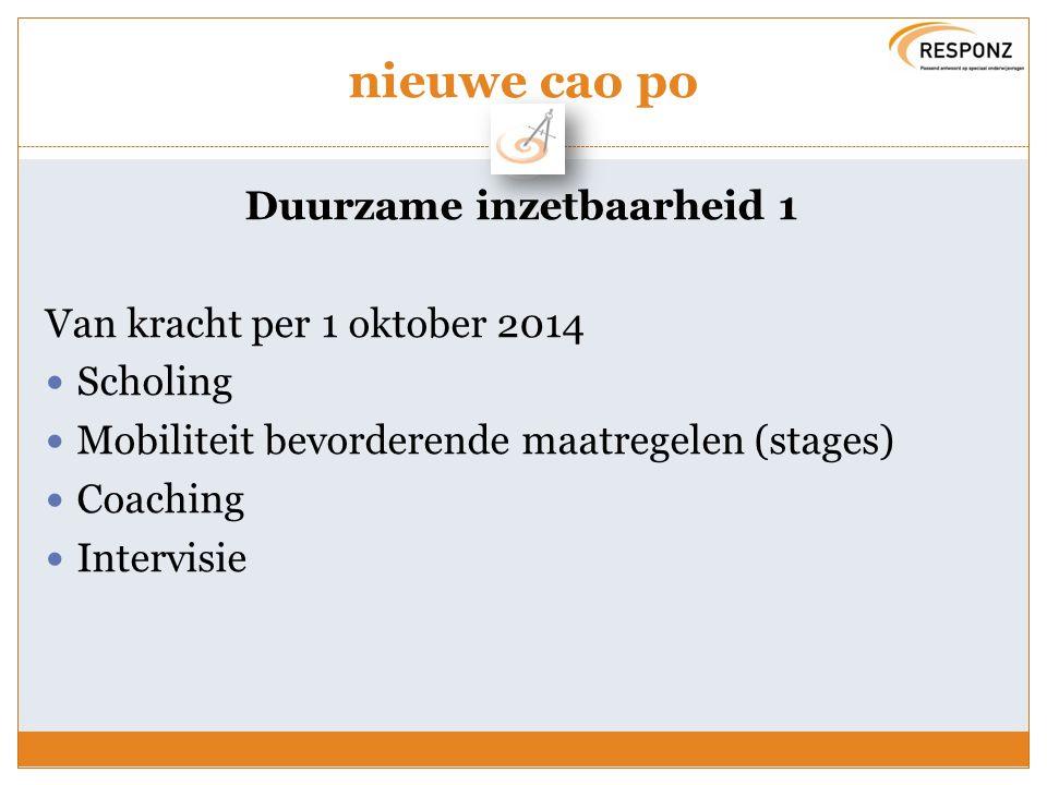 nieuwe cao po Duurzame inzetbaarheid 1 Van kracht per 1 oktober 2014 Scholing Mobiliteit bevorderende maatregelen (stages) Coaching Intervisie