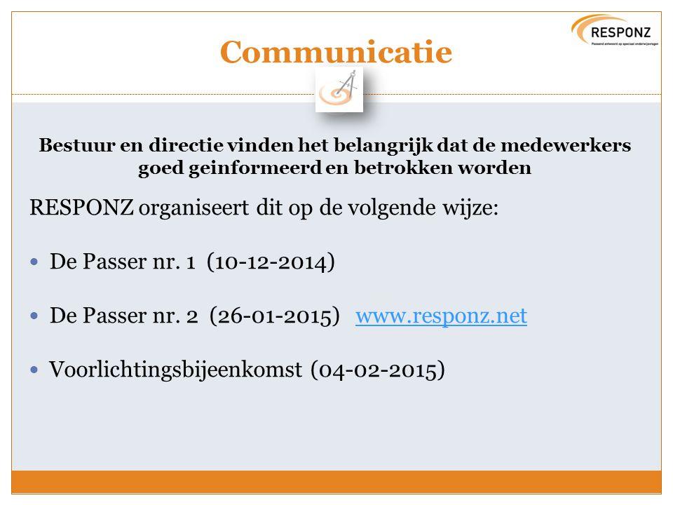 Communicatie Bestuur en directie vinden het belangrijk dat de medewerkers goed geinformeerd en betrokken worden RESPONZ organiseert dit op de volgende