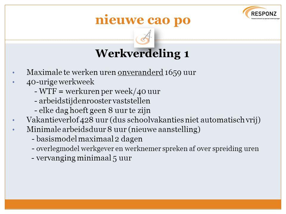 nieuwe cao po Werkverdeling 1 Maximale te werken uren onveranderd 1659 uur 40-urige werkweek - WTF = werkuren per week/40 uur - arbeidstijdenrooster v