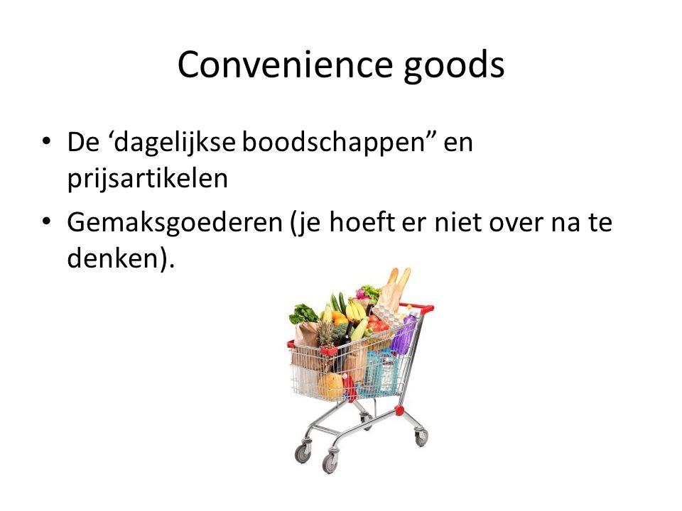 """Convenience goods De 'dagelijkse boodschappen"""" en prijsartikelen Gemaksgoederen (je hoeft er niet over na te denken)."""