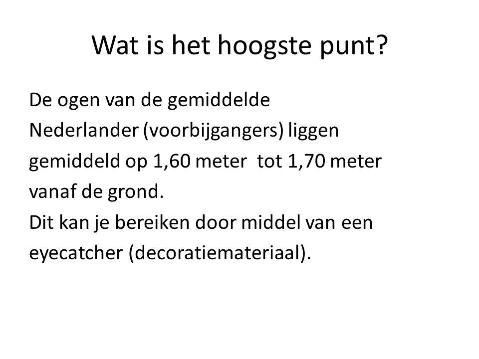 Wat is het hoogste punt? De ogen van de gemiddelde Nederlander (voorbijgangers) liggen gemiddeld op 1,60 meter tot 1,70 meter vanaf de grond. Dit kan