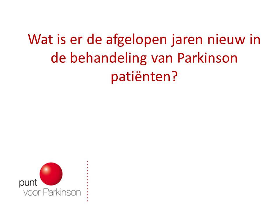Wat is er de afgelopen jaren nieuw in de behandeling van Parkinson patiënten.